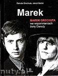 Okładka: Grechuta Danuta, Baran Jakub, MAREK. Marek Grechuta we wspomnieniach żony Danuty