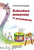 Okładka: Smoczyńska Urszula, Kalendarz muzyczny w przedszkolu