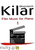 Okładka: Kilar Wojciech, Muzyka filmowa na fortepian zeszyt 1