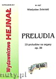 Ok�adka: �ele�ski W�adys�aw, Preludia. 25 preludi�w na organy op. 38