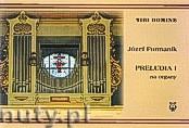 Okładka: Furmanik J., Preludia na organy z.1