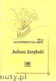 Ok�adka: Zar�bski Juliusz, 4 mazurki op. 4 na fortepian na 4 r�ce