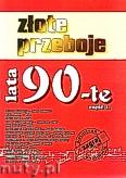 Okładka: , Złote przeboje lata 90-te część 1