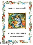 Okładka: Koszewski Andrzej, Ex lux perpetua