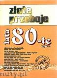 Okładka: , Złote przeboje lata 80-te z. 1