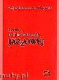 Okładka: Olszewski Wojciech Kazimierz, Sztuka improwizacji jazzowej