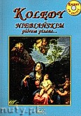 Okładka: Topczewska Aleksandra, Kolędy. Niebiańskim piórem pisane