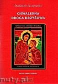 Okładka: Szczyciński Stanisław, Chwalebna droga krzyżowa