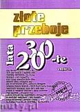 Ok�adka: , Z�ote przeboje lata 20-te i 30-te cz�� 1
