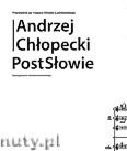 Okładka: Chłopecki  Andrzej, Postsłowie. Przewodnik po muzyce Witolda Lutosławskiego