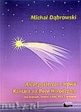Ok�adka: D�browski Micha�, Anio� pasterzom m�wi�. Kantata na Bo�e Narodzenie na sopran, tenor, ch�r, flet i organy
