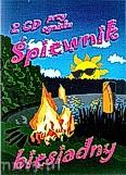 Okładka: , Śpiewnik biesiadny 3 Przy ognisku 2 CD