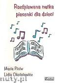 Ok�adka: Piciw Maria, Oko�otowicz Lidia, Roz�piewana nutka. Piosenki dla dzieci