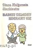 Ok�adka: Sienkiewicz Diana Ma�gorzata, Babciu dziadku kochamy Ci�