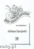 Okładka: Zarębski Juliusz, Dwa mazurki koncertowe na fortepian