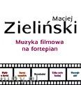 Okładka: Zieliński Maciej, Muzyka filmowa na fortepian