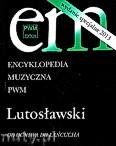 Okładka: , Encyklopedia Muzyczna - Lutosławski. Odogniwa do Łańcucha