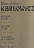 Ok�adka: Kar�owicz Mieczys�aw, Koncert A-dur na skrzypce i orkiestr� op. 8 - Dzie�a V