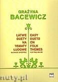 Ok�adka: Bacewicz Gra�yna, �atwe duety na tematy ludowe na dwoje skrzypiec
