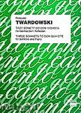 Ok�adka: Twardowski Romuald, Trzy sonety do Don Kichota na bas- baryton i fortepian