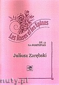 Okładka: Zarębski Juliusz, Róże i ciernie op.13 na fortepian