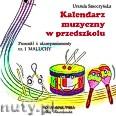 Okładka: , Kalendarz muzyczny w przedszkolu CD. Piosenki i akompaniamenty część I maluchy.