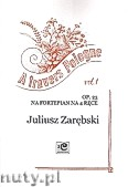 Okładka: Zarębski Juliusz, A travers Pologne vol.1 i vol.2 op.23 na fortepian na 4 ręce