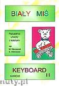 Okładka: Wiśniewski Marek, Wiśniewski Stanisław, Biały Miś - Keyboard zeszyt 11