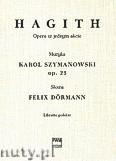Okładka: , Hagith - Opera w jednym akcie. Libretto polskie.Op.25
