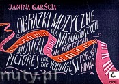 Ok�adka: Gar�cia Janina, Obrazki muzyczne dla najm�odszych na fortepian op.21