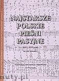 Okładka: , Najstarsze polskie pieśni pasyjne XIV-XVI wiek - na chór mieszany