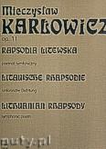 Ok�adka: Kar�owicz Mieczys�aw, Rapsodia Litewska op.11 - poemat symfoniczny na orkiestr�