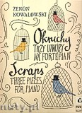 Okładka: Kowalowski Zenon, Okruchy. Trzy utwory na fortepian