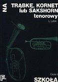 Okładka: Lutak Ludwik, Szkoła na trąbkę, kornet lub sakshorn tenorowy cz. 2