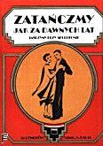 Okładka: Galas Stanisław, Zatańczmy jak za dawnych lat 15 utworów w przystępnym układzie