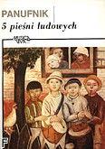 Okładka: Panufnik Andrzej, Pięć pieśni ludowych na głosy żeńskie MV (partytura+głosy)