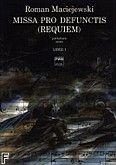 Okładka: Maciejewski Roman, Missa pro defunctis (Requiem) na sopran, alt, tenor, bas, chór mieszany i orkiestrę (partytura)