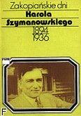 Okładka: Chylińska Teresa, Zakopiańskie dni Karola Szymanowskiego /1894-1936/