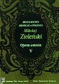 Okładka: Zieliński Maciej, Opera Omnia V, Monumenta Musicae in Polonia