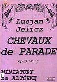 Okładka: Jelicz Lucjan, Chevaux de Parade op.3 nr.3