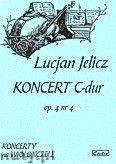 Okładka: Jelicz Lucjan, Koncert C-dur op. 4 nr 4