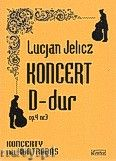 Okładka: Jelicz Lucjan, Koncert D-dur op. 4 nr 3
