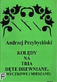 Okładka: Przybyciński A., Kolędy na tria dęte drewniane, (smyczkowe i mieszane)