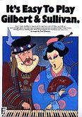 Okładka: , It's easy to play Gilbert and Sullivan