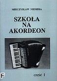 Okładka: Niemira Mieczysław, Szkoła na akordeon, cz. 1
