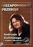 Okładka: Zieliński Andrzej, Niezapomniane przeboje Andrzeja Zielińskiego i zespołu Skaldowie cz.1