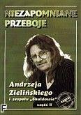 Okładka: Zieliński Andrzej, Niezapomniane przeboje Andrzeja Zielińskiego i zespołu Skaldowie cz.2