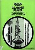 Okładka: Christmann Arthur H., Solos For The Clarinet Player (Clarinet / Piano)