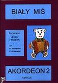 Okładka: Wiśniewski Marek, Wiśniewski Stanisław, Biały Miś - akordeon 2 (100 str.)