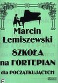 Okładka: Lemiszewski Marcin, Szkoła na fort. dla początkujących